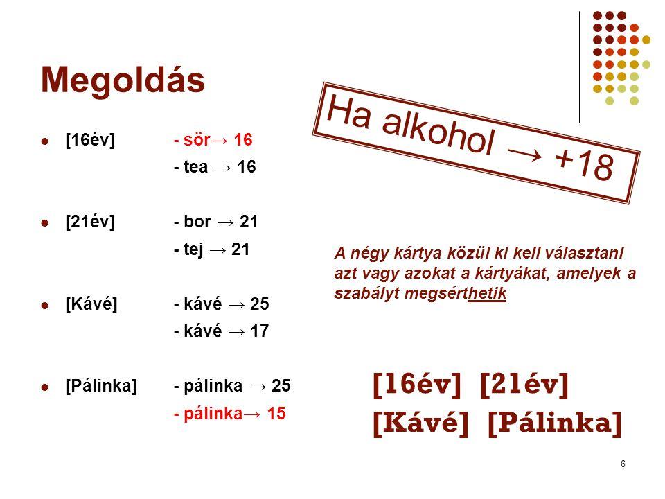 Ha alkohol → +18 Megoldás [16év] [21év] [Kávé] [Pálinka]